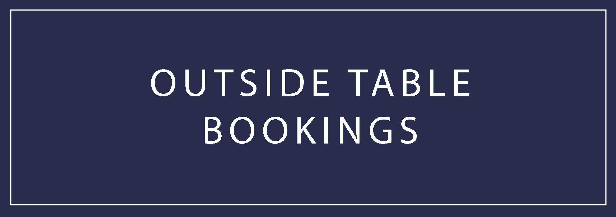 OUTSIDE TABLE BOOKINGS BUTTON